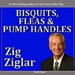 Biscuits, Fleas, and Pump Handles   Zig Ziglar