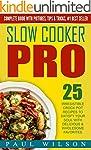 Slow Cooker Pro: 25 Irresistible Croc...