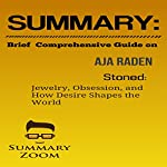 Summary and Brief Comprehensive Guide on Aja Raden's Stoned: Jewelry, Obsession, and How Desire Shapes the World |  Summary Zoom
