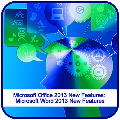 Microsoft Office 2013 New Features: Microsoft Word 2013 New Features