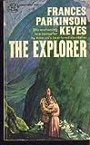 The Explorer (0449279103) by Keyes, Frances Parkinson