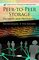 Peer-To-Peer Storage: Security and Protocols ebook download