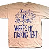 Where's My F*cking Tent T shirt an Old Skool Hooligans original for Glastonbury / Festival afficionados!