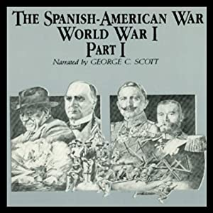 The Spanish-American War-World War I, Part 1 Audiobook