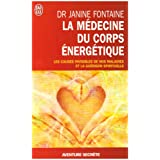 La m�decine du corps �nerg�tique : Une r�volution th�rapeutiquepar Janine Fontaine