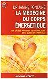 La médecine du corps énergétique : Une révolution thérapeutique par Fontaine