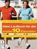 img - for Das Laufbuch f r die ersten 10 km: - Technik - - Ausr stung - - Trainingspl ne - - Erfahrungsberichte - - Motivation und Ern hrung (German Edition) book / textbook / text book
