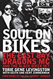 img - for Soul on Bikes: The East Bay Dragons MC and the Black Biker Set by Tobie Levingston (2013-11-15) book / textbook / text book
