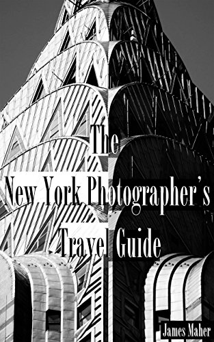 The New York Photographer's Travel Guide: The Best Places to Photograph from a Professional Photographer, Tour Guide, and Lifelong New Yorker (New York City Photography compare prices)