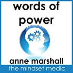 Words of Power: Shaping Your Reality with the Words You Speak | Anne Marshall