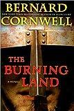 img - for Bernard Cornwell'sThe Burning Land: A Novel (Saxon Tales) [Hardcover](2010) book / textbook / text book