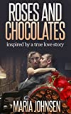 img - for Roses And Chocolates: A True Love Story in World War II book / textbook / text book