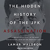 The Hidden History of the JFK Assassination: The Definitive Account of the Most Controversial Crime of the Twentieth Century | [Lamar Waldron]