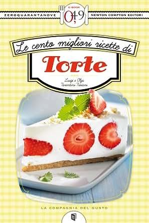 Le cento migliori ricette di torte (eNewton Zeroquarantanove) (Italian