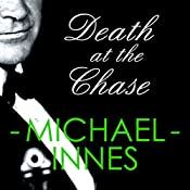 Death at the Chase: An Inspector Appleby Mystery | Michael Innes