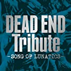 DEAD END Tribute -SONG OF LUNATICS-(在庫あり。)