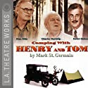 Camping with Henry and Tom (Dramatized)  by Mark St. Germain Narrated by Alan Alda, Lee Arenberg, full cast