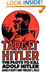 Target Hitler: The Plots to Kill Adol...