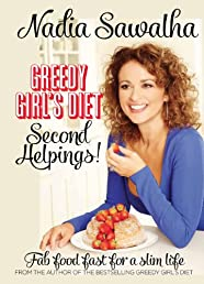 Greedy Girl's Diet: Second Helpings! Fab Food Fast for a Slim Life