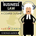 Business Law AudioLearn: A Course Outline Audiobook by  AudioLearn Content Team Narrated by Terry Rose
