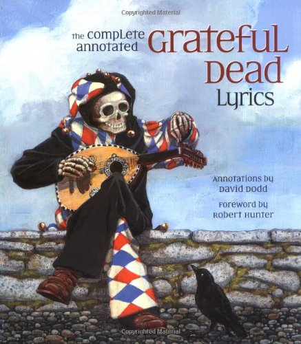 David Dodd The Complete Annotated Grateful Dead Lyrics