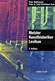 img - for Metzler Kunsthistoriker Lexikon: 210 Portr ts deutschsprachiger Autoren aus 4 Jahrhunderten (German Edition) book / textbook / text book