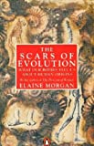 The Scars of Evolution: What Our Bodies Tell Us About Human Origins (Penguin Press Science) (0140157573) by Morgan, Elaine