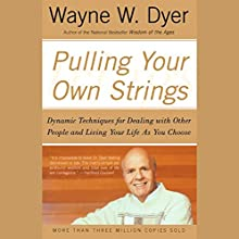 Pulling Your Own Strings Audiobook by Dr. Wayne W. Dyer Narrated by Wayne W. Dyer