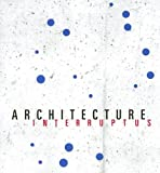 Architecture Interruptus (188139042X) by Kipnis, Jeffrey