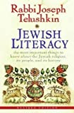 img - for Joseph Telushkin: Jewish Literacy : The Most Important Things to Know about the Jewish Religion, Its People, and Its History (Hardcover - Revised Ed.); 2008 Edition book / textbook / text book