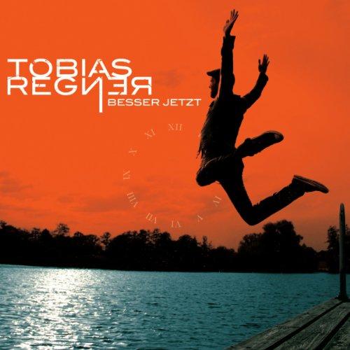Tobias Regner - Besser Jetzt