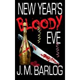 New Year's Bloody Eve ~ J. M. Barlog