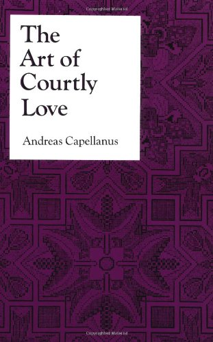 The Art of Courtly Love (Records of Civilization)