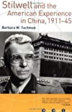 Stilwell and the American Experience in China, 1911-45 (0802138527) by Tuchman, Barbara