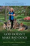 God Doesnt Make Bad Dogs - A Practical and Easy-to-Follow 5-Step Dog Training Formula for Dog Owners