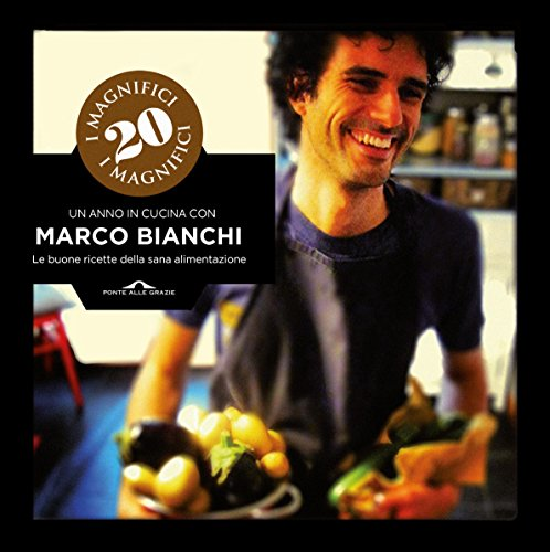Un anno in cucina con Marco Bianchi Ponte alle Grazie Storie PDF
