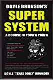 Doyle Brunson's Super System: A Course in Power Poker (1580420818) by Brunson, Doyle