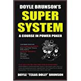 Doyle Brunson's Super System: A Course in Power Poker!by Doyle Brunson