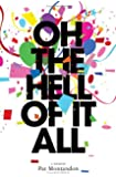 Oh the Hell of It All: A Memoir