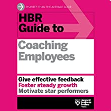 HBR Guide to Coaching Employees (       UNABRIDGED) by Harvard Business Review Narrated by Jonathan Yen