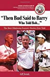 """Then Bud Said to Barry, Who Told Bob. . ."": The Best Oklahoma Sooners Stories Ever Told (Best Sports Stories Ever Told)"