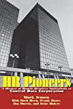 img - for HR Pioneers: A History of Human Resource Innovations at Control Data Corporation book / textbook / text book