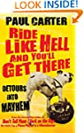 Ride Like Hell and You'll Get There:...