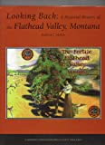 img - for Looking Back: A Pictorial History of the Flathead Valley, Montana book / textbook / text book