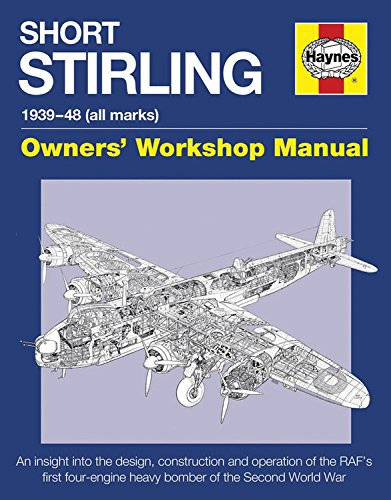 Short Stirling 1939-48 (all marks): An insight into the design, construction and operation of the RAF's first four-engin