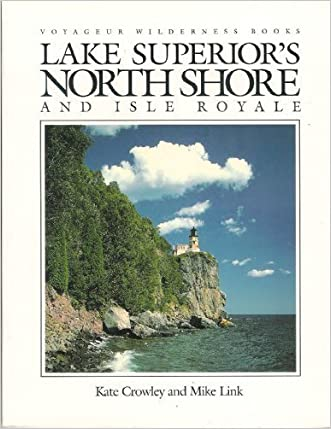 Lake Superior's North Shore and Isle Royale (Voyageur Wilderness Books)