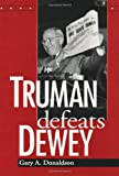 img - for Truman Defeats Dewey book / textbook / text book