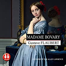 Madame Bovary Audiobook by Gustave Flaubert Narrated by Alain Lawrence