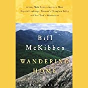 Wandering Home: A Long Walk Across Vermont's Champlain Valley and New York's Adirondacks | [Bill McKibben]
