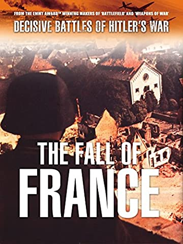 Decisive Battles of Hitler's War: The Fall of France